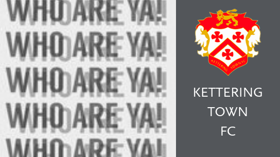 who are ya Kettering Town
